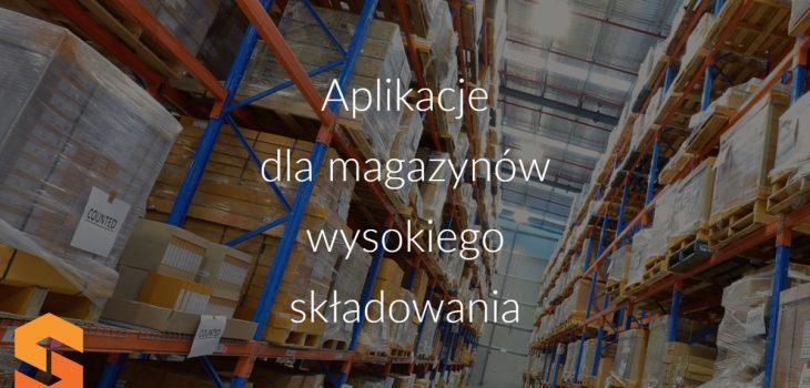 Aplikacje dla magazynów wysokiego składowania