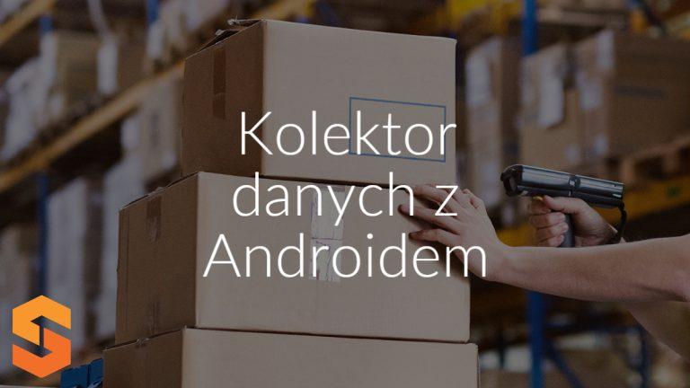 Kolektor danych z Androidem