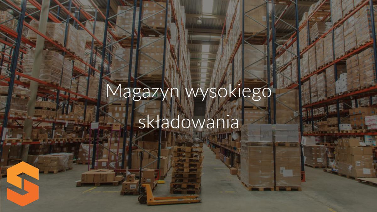 magazyn wysokiego składowania