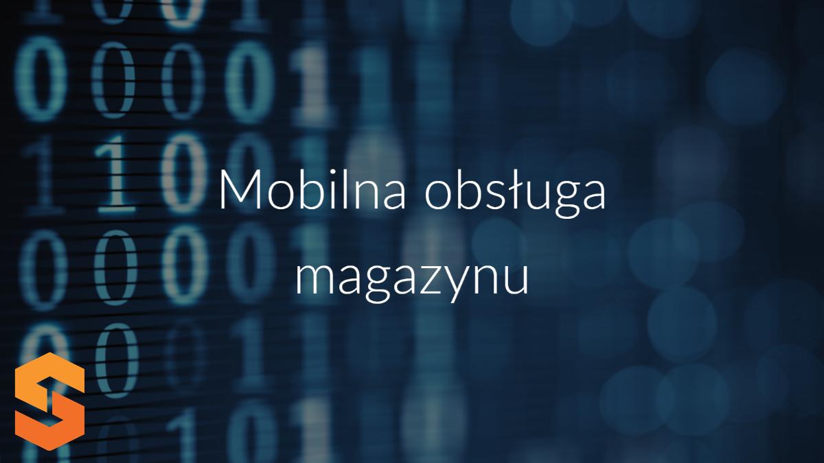 mobilna obsługa magazynu