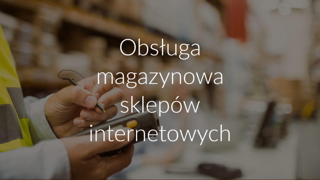 Obsługa magazynowa sklepów internetowych