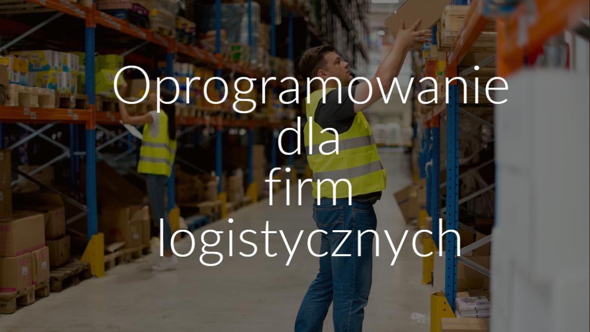 oprogramowanie dla firm logistycznych