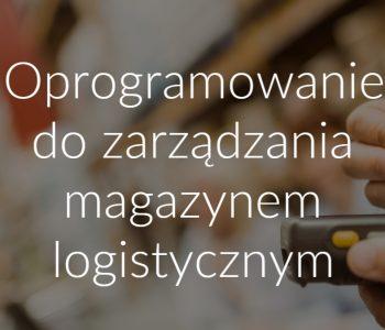Oprogramowanie do zarządzania magazynem logistycznym