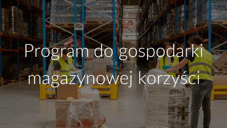 Program do gospodarki magazynowej korzyści