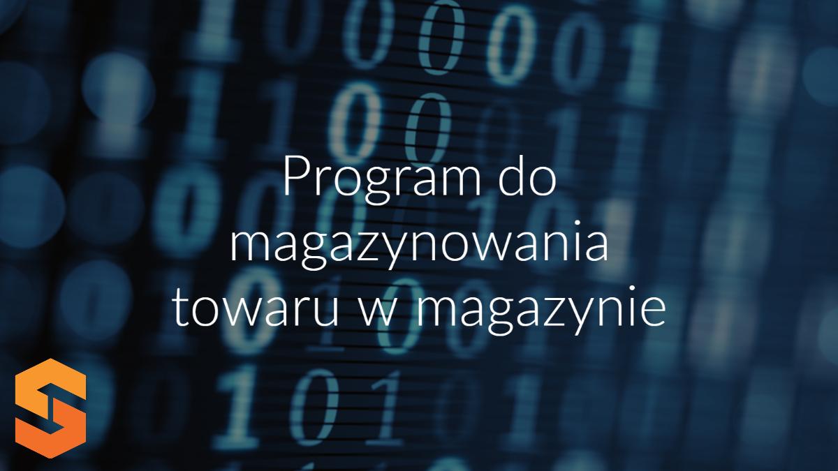 Program do magazynowania towaru w magazynie