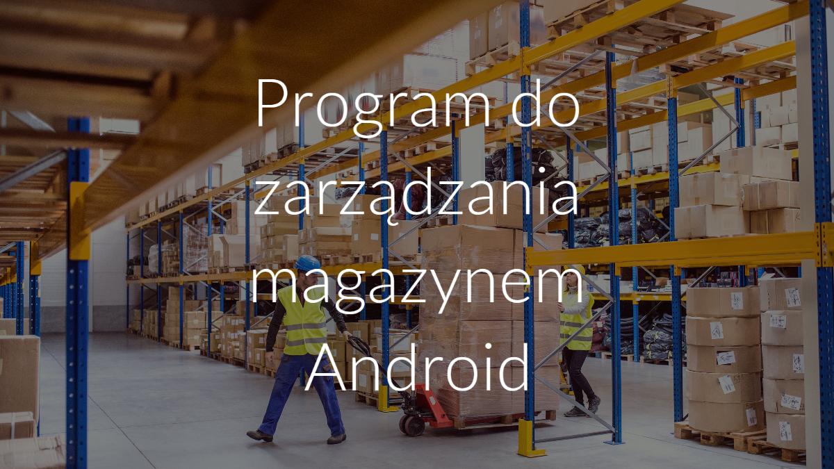 Program do zarządzania magazynem Android