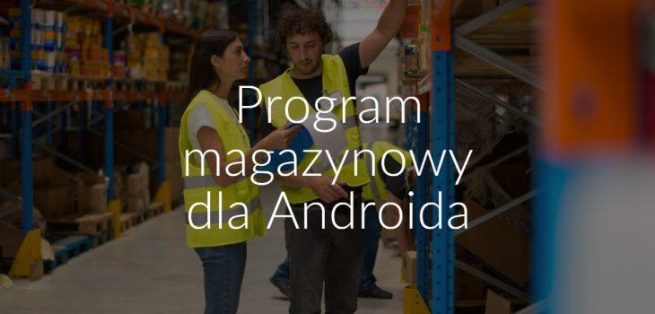 Program magazynowy dla Androida