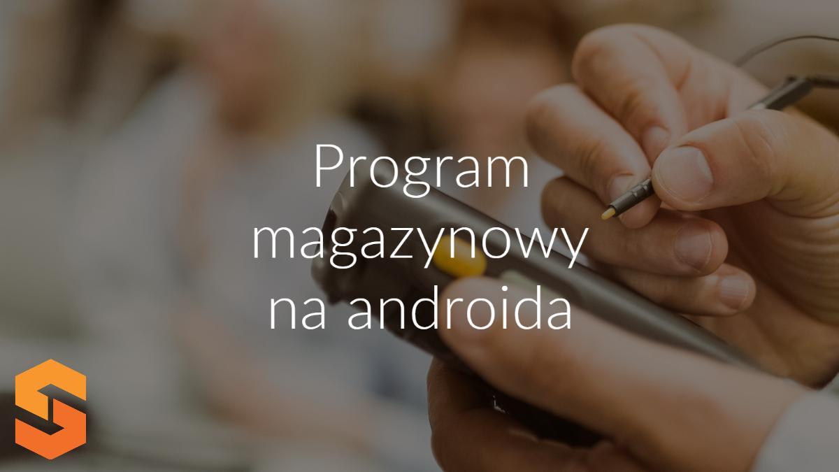 program magazynowy na androida