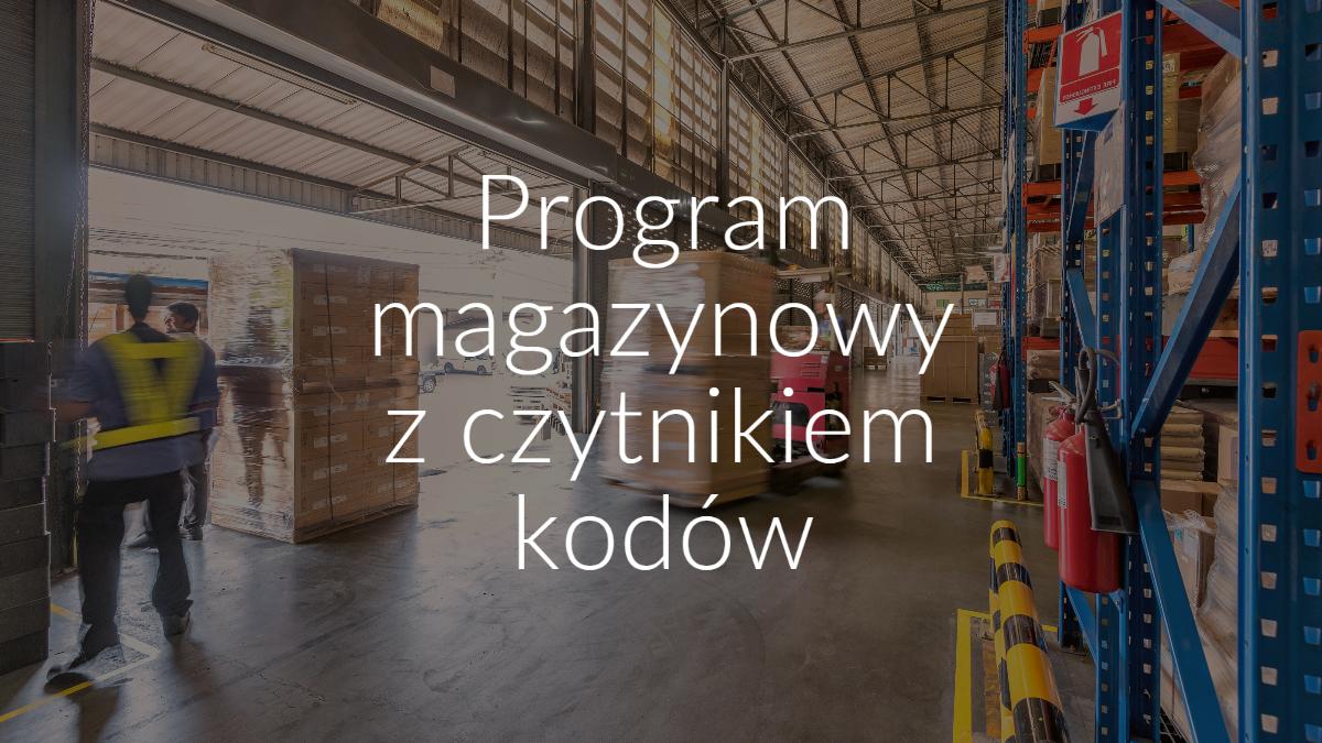 program magazynowy z czytnikiem kodów