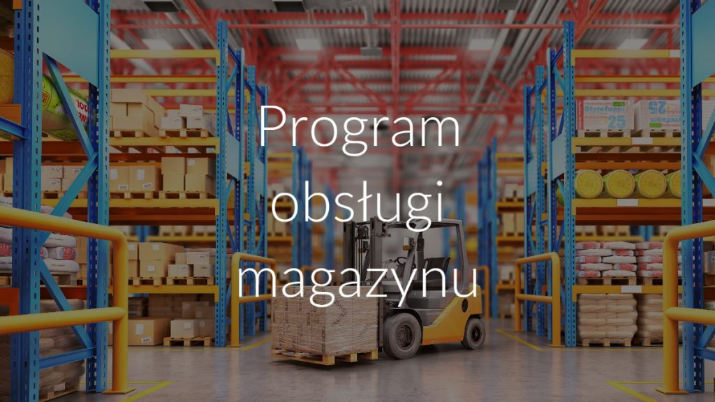 Program obsługi magazynu
