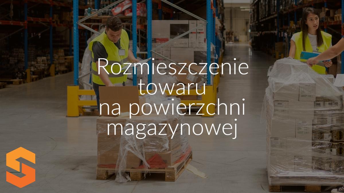 Rozmieszczenie towaru na powierzchni magazynowej