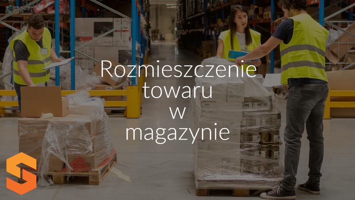 Rozmieszczenie towaru w magazynie