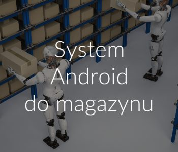 System Android do magazynu