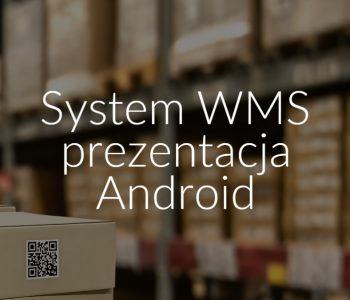 System WMS prezentacja Android