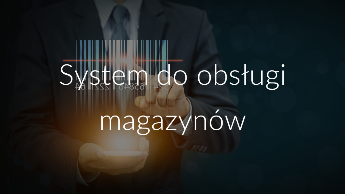System do obsługi magazynów