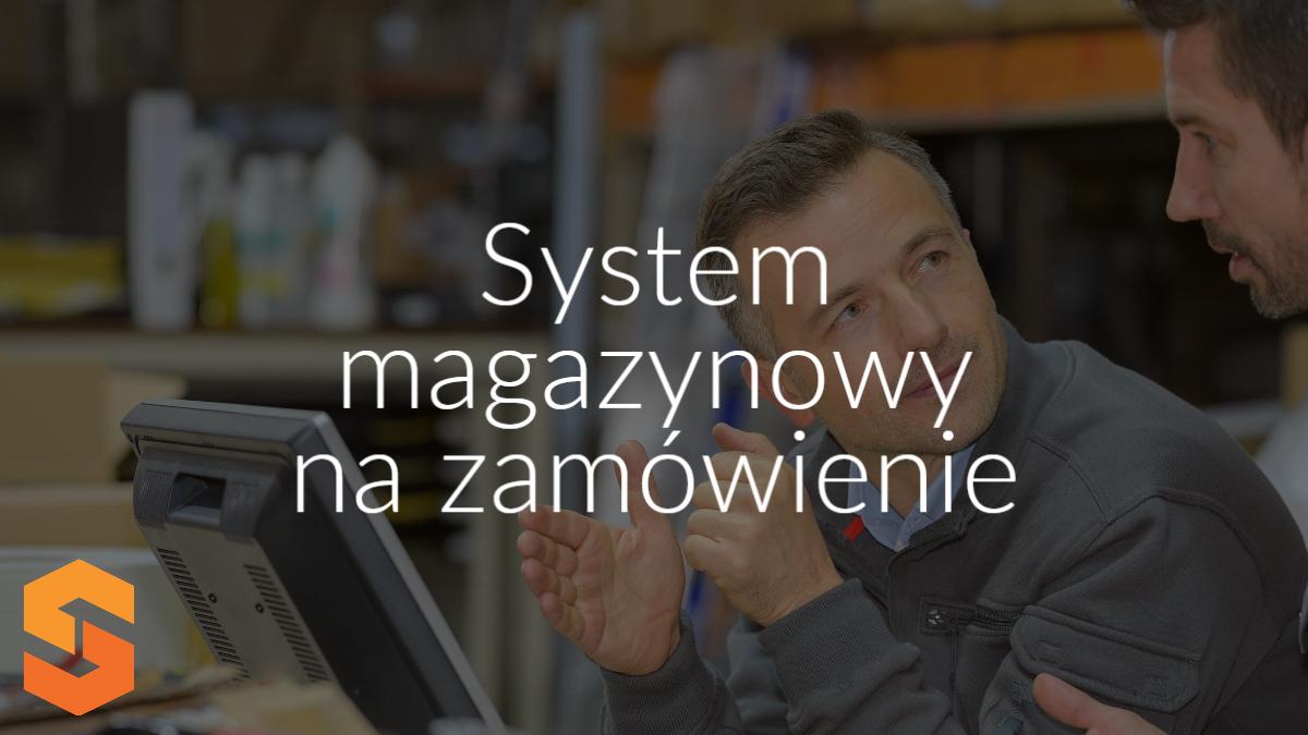 system magazynowy na zamówienie