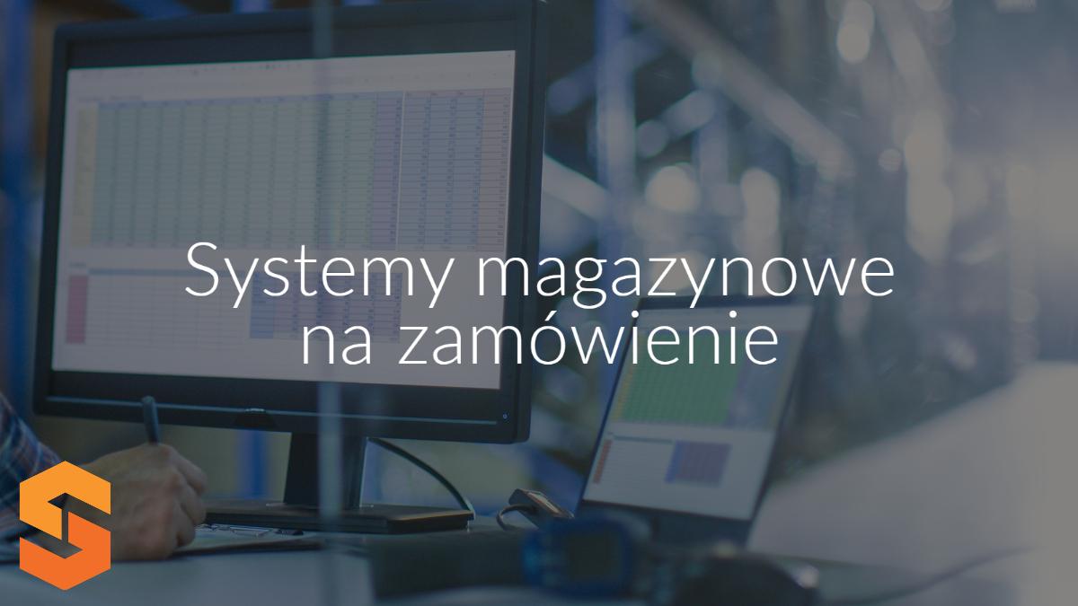 systemy magazynowe na zamówienie