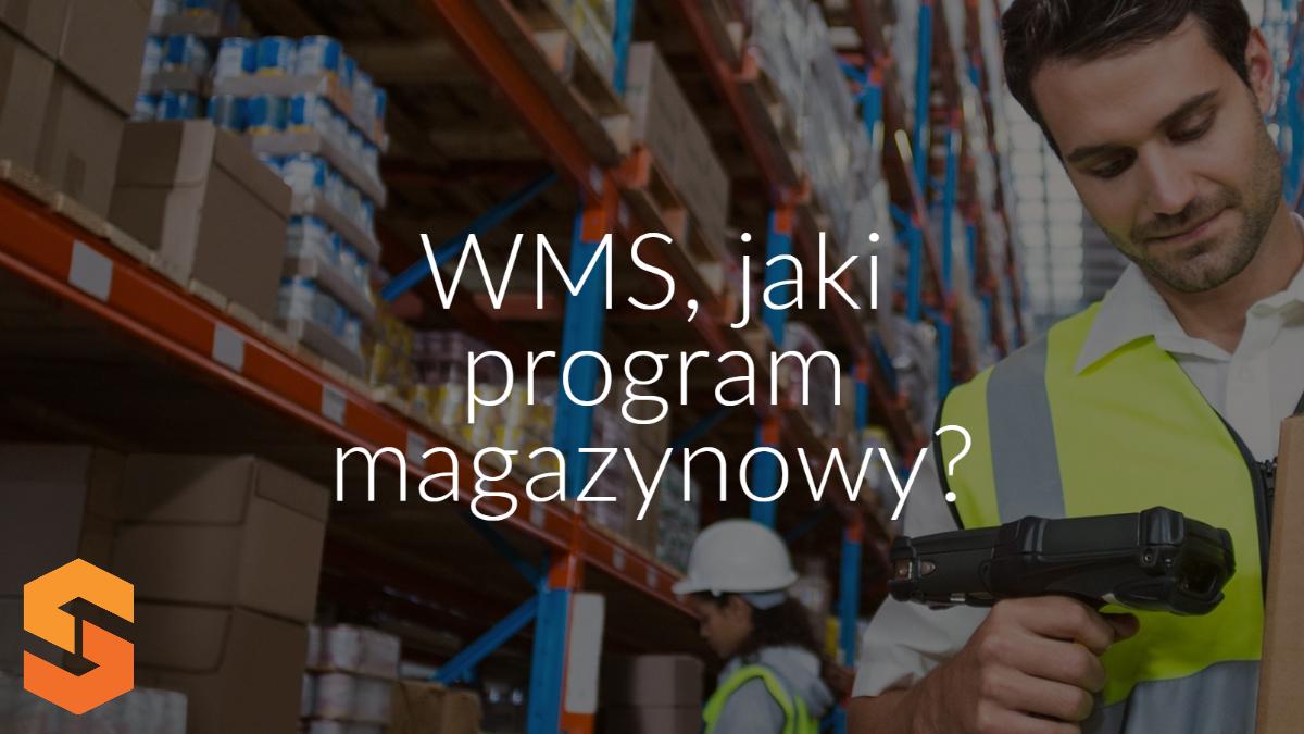 WMS, jaki program magazynowy?