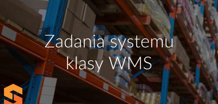 Zadania systemu klasy WMS