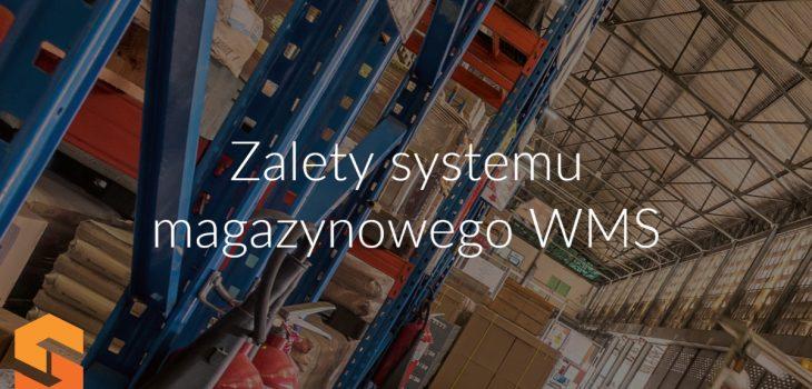 Zalety systemu magazynowego WMS