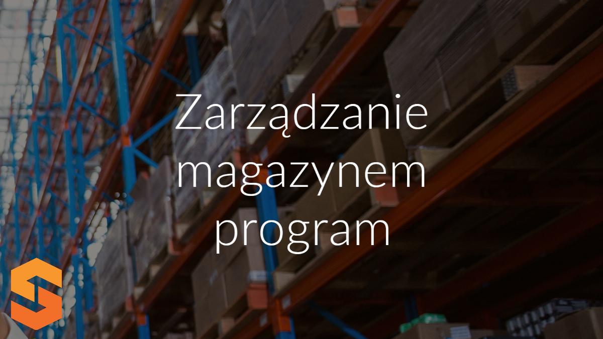 zarządzanie magazynem program