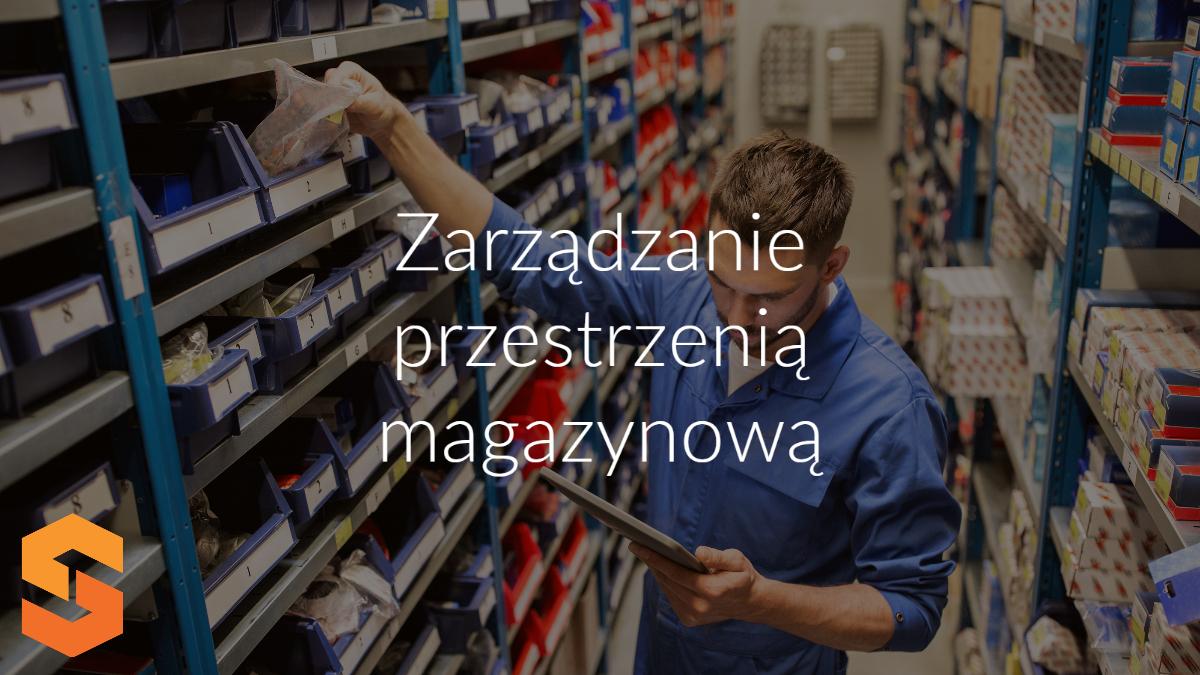 zarządzanie przestrzenią magazynową
